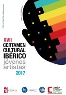XVII CERTAMEN CULTURAL IBéRICO JóVENES ARTISTAS 2017.