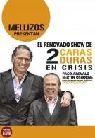 EL RENOVADO SHOW DE DOS CARADURAS EN CRISIS