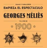 Georges Méliès y el cine de 1900