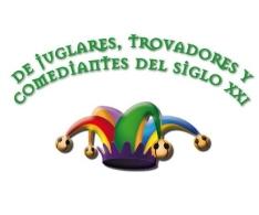 De juglares, trovadores y comediantes. 2017