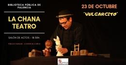 """TEATRO """"VULGARCITO"""" DE LA CHANA TEATRO"""