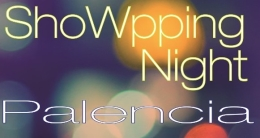 Showpping Night Palencia