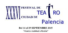 XXXVI Festival de Teatro Ciudad de Palencia