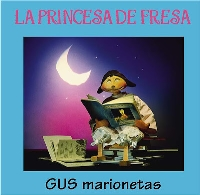 """Teatro Infantil """"La Princesa de Fresa"""". Ciclo Teatro de objetos y títeres, Cía Gus Marionetas"""