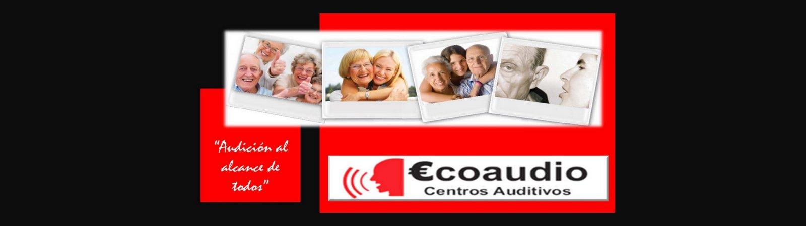 Ecoaudio Centros Auditivos, Audifonos- Centro auditivo- Ayudas tecnicas- Centro sanitario- Revisiones Auditivas- Aparatos para sordera- ortopedias- Consultoria audiologica- Productos Audiologicos- Oftalmologos.