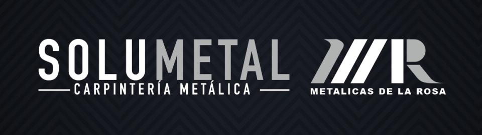 Metálicas de la Rosa - Solumetal