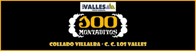 100 MONTADITOS - C.C. Los Valles