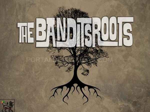 """THE BANDITSROOTS"""
