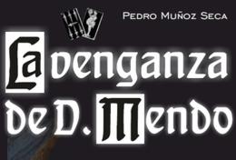 LA VENGANZA DE DON MENDO, Vª Muestra Teatro Clásico