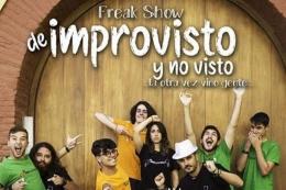 FREAK SHOW DE IMPROVISTO Y NO VISTO...LA OTRA VEZ VINO GENTE...