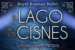 EL LAGO DE LOS CISNES, Tchaikovski – Petipa Royal Russian Ballet