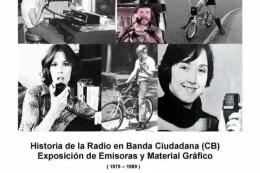 EXPOSICIÓN DE EMISORAS Y MATERIAL GRÁFICO, HISTORIA DE LA RADIO EN BANDA CIUDADANA (CB)