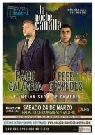 La Noche Canalla - Paco Calavera y Pepe Céspedes