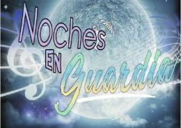 NOCHES EN GUARDIA