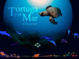 TORTUGA Y EL MAR