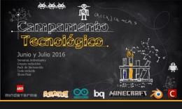 CAMPAMENTOS TECNOLóGICOS VERANO 2016