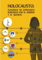 HOLOCAUSTO: SUSURROS DE ESPERANZA RODEADOS POR EL HORROR DEL SILENCIO