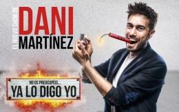 Dani Martínez, 'No os preocupéis… ya lo digo yo'