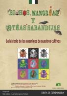 """EXPOSICIóN """"BICHOS, MANGRIAS Y OTRAS SABANDIJAS. LA HISTORIA DE LOS ENEMIGOS DE NUESTROS CULTIVOS"""""""