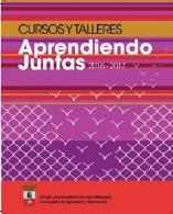 """CURSOS Y TALLERES """"APRENDIENDO JUNTAS"""" 2016-2017"""