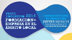 El Ayuntamiento de San Sebastián de los Reyes organiza el Panel Educativo 2014: 'Formación + empresa en el ámbito local'