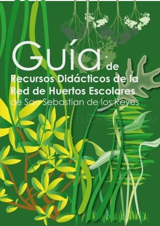 Nueva 'Guía de recursos didácticos de la Red de Huertos escolares de San Sebastián de los Reyes'