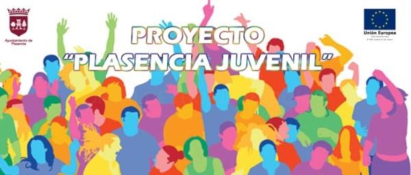 "Proyecto ""PLASENCIA JUVENIL""."
