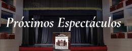 TEATRO LóPEZ AYALA, PRóXIMOS EVENTOS CULTURALES
