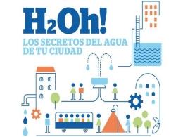 ¡H2Oh! Los secretos del agua de tu ciudad
