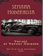 "Semana Modernista Teruel, ""El tercer  Amante"""