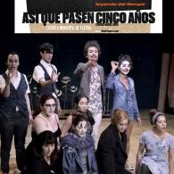Teatro 'Así que pasen cinco años'