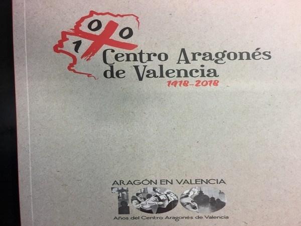 EL LIBRO 'ARAGóN EN VALENCIA. 100 AñOS DEL CENTRO ARAGONéS DE VALENCIA' SE PRESENTA ESTE DOMINGO EN TERUEL