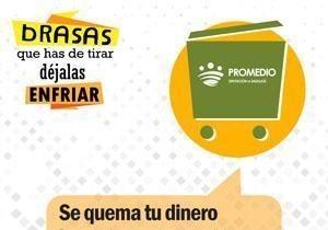 PROMEDIO, está difundiendo una campaña informativa para dar a conocer la problemática de depositar en los contenedores de basura los restos de brasero