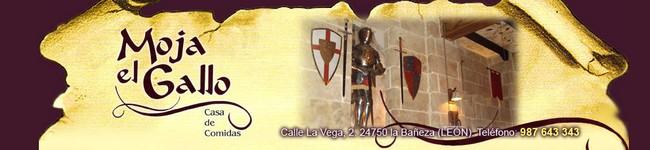 MOJA EL GALLO Casa de Comidas - C/ La Vega,2 La Bañeza- Tl 987643343