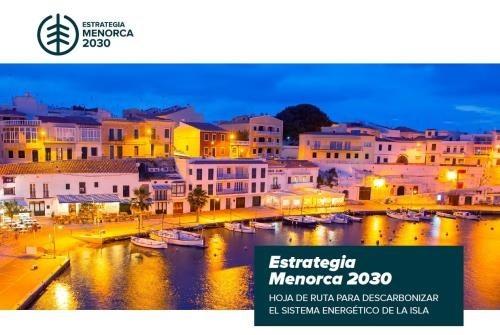 Publicada la Estrategia Menorca 2030, la hoja de ruta para descarbonizar el sistema energético de la isla