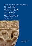 EXPOSICIóN 'EN TIEMPOS DE LOS VISIGODOS EN EL TERRITORIO DE VALèNCIA'
