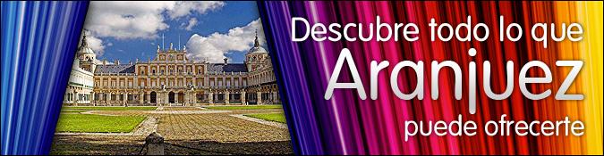 Descubre todo lo que Aranjuez puede ofrecerte