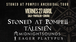 STONED AT POMPEII, GIRA 'ANCROIDAL', TOUR 2018