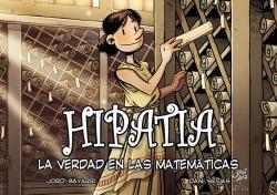 EL ALBORAYENSE JORDI BAYARRI PUBLICA SU NUEVO TEBEO HIPATIA LA VERDAD DE LAS MATEMATICAS
