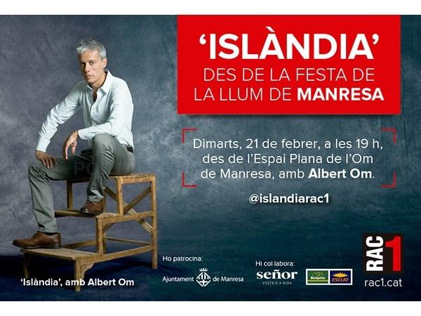 "Martes 21 de febrero el programa de RAC1 ""Islandia"" en directo desde l'auditori de la Plana de l'Om  de Manresa"
