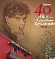 40 AñOS DE LA CASA - MUSEO TOMáS MORALES