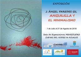 """DEL 7 DE JULIO AL 27 DE AGOSTO, EXPOSICIÓN DE J. ÁNGEL PAREDES GIL, """"ANGUILILLA Y EL MINIMALISMO"""" EN LA SALA MENGOLERO."""