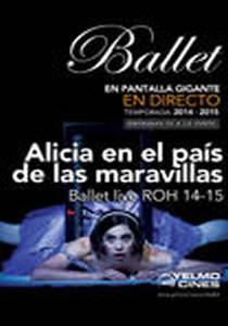Alicia en el país de las maravillas – Ballet live ROH 14-15