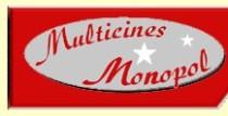 MULTICINES MONOPOL