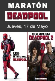 MARATÓN. DEADPOOL 1 y 2