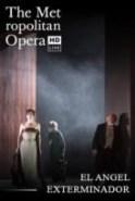 Ópera EL ÁNGEL EXTERMINADOR MET LIVE